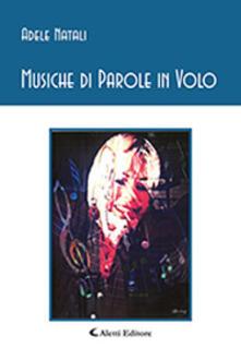 Musiche di parole in volo - Adele Natali - copertina