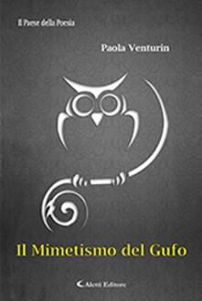 Il mimetismo del gufo - Paola Venturin - copertina