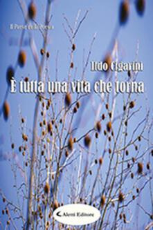 È tutta una vita che torna - Ildo Cigarini - copertina