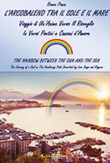 L' arcobaleno tra il sole e il mare (The rainbow between the sun and the sea) - Romea Ponza - copertina
