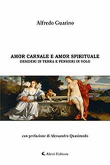 Amor carnale e amor spirituale. Con CD-Audio - Alfredo Guarino - copertina