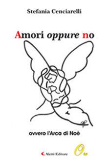 Amori oppure no - Stefania Cenciarelli - copertina