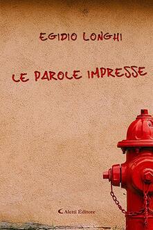 Le parole impresse - Egidio Longhi - copertina