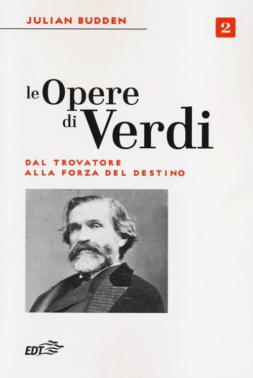Le opere di Verdi. Vol. 2: ...