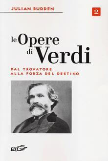 Vitalitart.it Le opere di Verdi. Vol. 2: Dal Trovatore alla Forza del destino. Image