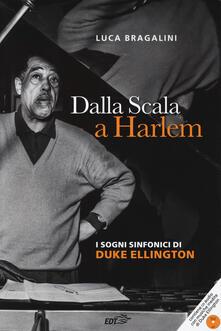 Dalla Scala a Harlem. I sogni sinfonici di Duke Ellington. Con CD-Audio.pdf