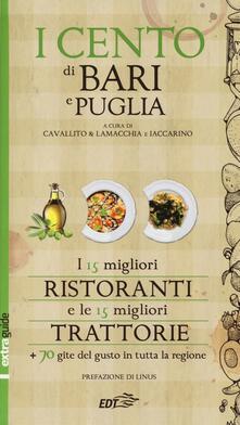 Letterarioprimopiano.it I cento di Bari e Puglia 2014. I 15 migliori ristoranti e le 15 migliori trattorie + 70 gite del gusto in tutta la regione Image