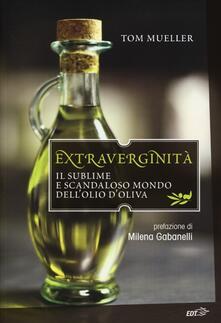 Winniearcher.com Extraverginità. Il sublime e scandaloso mondo dell'olio d'oliva Image