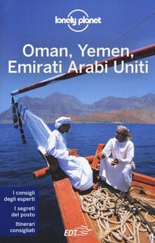 Oman, Yemen, Emirati Arabi Uniti - Jenny Walker,Stuart Butler,Andrea Schulte-Peevers - copertina