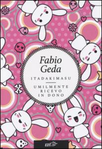 Itadakimasu. Umilmente ricevo in dono - Fabio Geda - copertina