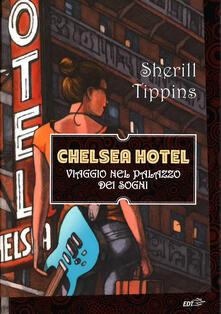 Chelsea Hotel. Viaggio nel palazzo dei sogni - Sherill Tippins - copertina