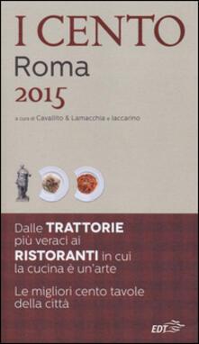 Grandtoureventi.it I cento di Roma 2015. I 45 migliori ristoranti e le 45 migliori trattorie + 10 etnici Image
