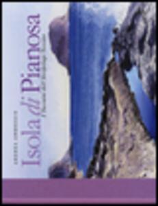Isola di Pianosa. I taccuini dell'arcipelago toscano