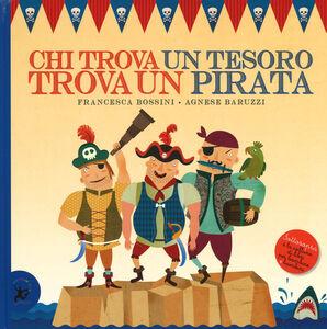 Libro Chi trova un tesoro trova un pirata Francesca Bossini