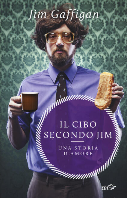 Il cibo secondo Jim. Una storia d'amore - Jim Gaffigan - copertina