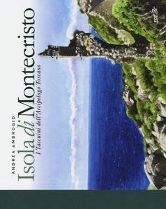Isola di Montecristo. I taccuini dell'arcipelago toscano