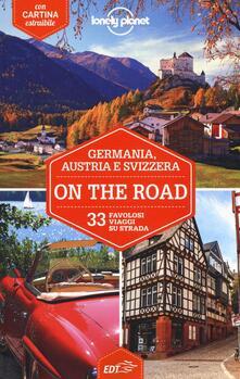 Germania, Austria e Svizzera on the road. 33 favolosi viaggi su strada. Con cartina - copertina