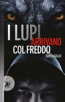 I lupi arrivano col freddo - Sofia Gallo - copertina