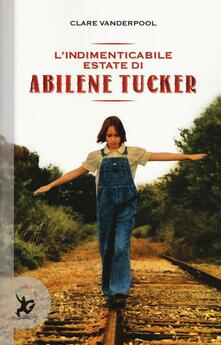 Radiospeed.it L' indimenticabile estate di Abilene Tucker Image