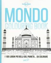 Mondo colouring book. I 100 luoghi più belli del pianeta... da colorare