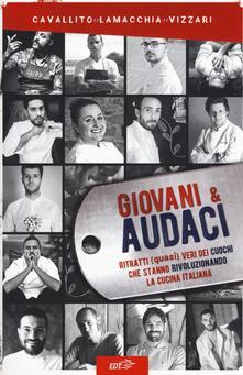 Lpgcsostenible.es Giovani & audaci. Ritratti (quasi) veri dei cuochi che stanno rivoluzionando la cucina italiana Image