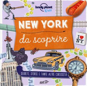 Libro New York da scoprire. Segreti, storie e tante altre curiosità. Ediz. a colori Moira Butterfield