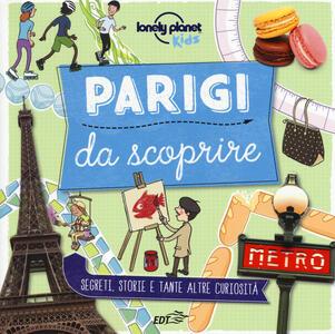 Libro Parigi da scoprire. Segreti, storie e tante altre curiosità. Ediz. a colori Helen Greathead