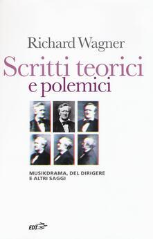 Listadelpopolo.it Scritti teorici e polemici. Musikdrama, Del dirigere e altri saggi Image