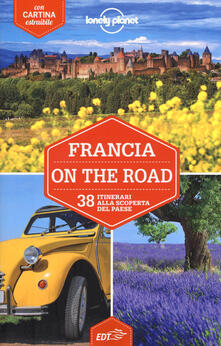Lpgcsostenible.es Francia on the road. 38 itinerari alla scoperta del paese. Con carta estraibile Image
