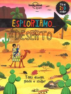 Esploriamo... il deserto. Con adesivi. Ediz. a colori