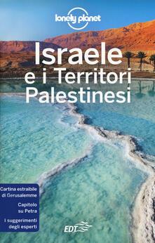 Israele e i territori palestinesi. Con carta estraibile - Daniel Robinson,Orlando Crowcroft,Anita Isalska - copertina