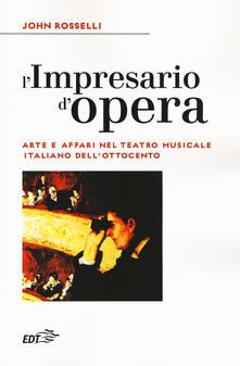 L impresario dopera. Arte e affari nel teatro musicale italiano dellOttocento.pdf
