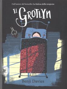 Il grotlyn. Ediz. a colori - Benji Davies - copertina
