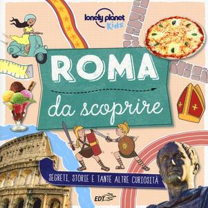 Libro Roma da scoprire. Segreti, storie e tante altre curiosità. Ediz. a colori Moira Butterfield