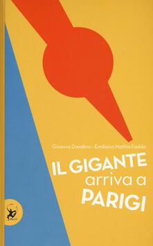 Il gigante arriva a Parigi. Ediz. a colori - Ginevra Dondina,Emiliano Mattia Fadda - copertina