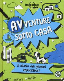 Avventure sotto casa. Il diario dei giovani esploratori. Ediz. a colori - copertina