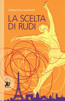 La scelta di Rudi - François Dargent - copertina