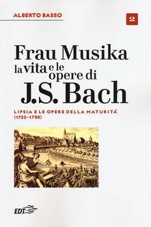 Winniearcher.com Frau Musika. La vita e le opere di J. S. Bach. Vol. 2: Lipsia e le opere della maturità (1723-1750). Image