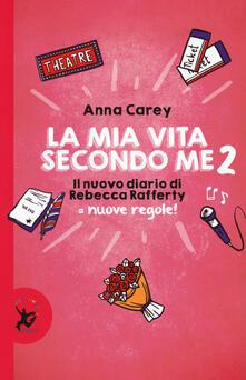 La mia vita secondo me. Il nuovo diario di Rebecca Rafferty. Nuove regole!. Vol. 2.pdf