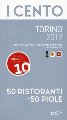 I cento di Torino 2019. 50 ristoranti + 50 piole - Luca Iaccarino,Stefano Cavallito,Alessandro Lamacchia - copertina