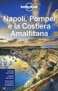 Libro Napoli, Pompei e la Costiera Amalfitana. Con carta estraibile Cristian Bonetto Brendan Sainsbury