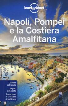 Napoli, Pompei e la Costiera Amalfitana. Con carta estraibile - Cristian Bonetto,Brendan Sainsbury - copertina