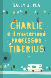 Copertina  Charlie e il misterioso Professor Tiberius
