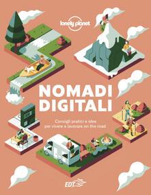 Nomadi digitali. Consigli pratici e idee per vivere e lavorare on the road - copertina