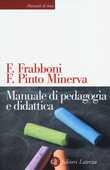 Libro Manuale di pedagogia e didattica Franco Frabboni Franca Pinto Minerva