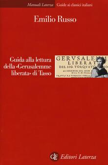 Guida alla lettura della «Gerusalemme liberata» di Tasso - Emilio Russo - copertina