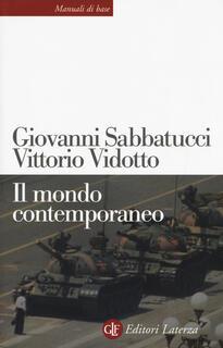 Libro Il mondo contemporaneo Giovanni Sabbatucci Vittorio Vidotto