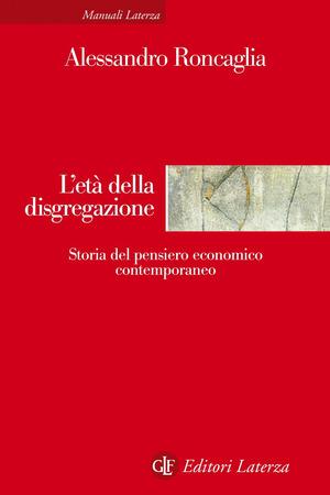 L' età della disgregazione. Storia del pensiero economico contemporaneo