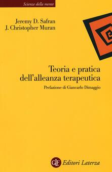 Teoria e pratica dell'alleanza terapeutica. Nuova ediz. - Jeremy D. Safran,J. Christopher Muran - copertina