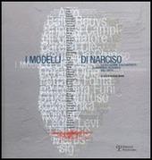 I modelli di Narciso. La collezione di autoritratti di Raimondo Rezzonico agli Uffizi. Catalogo della mostra (Firenze, 22 aprile-11 giugno 2006)